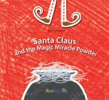 Santa Claus and the Magic Miracle Powder